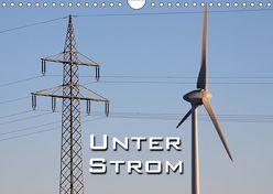 Unter Strom (Wandkalender 2019 DIN A4 quer)