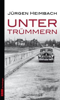 Unter Trümmern von Heimbach,  Jürgen