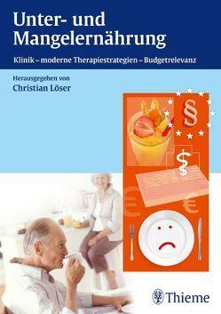 Unter- und Mangelernährung von Loeser,  Christian