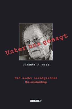 Unter uns gesagt von Günther,  J. Wolf