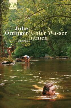 Unter Wasser atmen von Orringer,  Julie