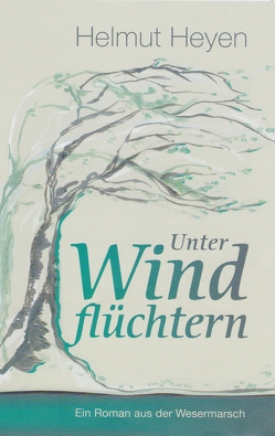 Unter Windflüchtern von Heyen,  Helmut