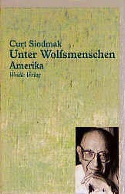 Unter Wolfsmenschen / Unter Wolfsmenschen von Giesen,  Rolf, Schlüter,  Wolfgang, Siodmak,  Curt