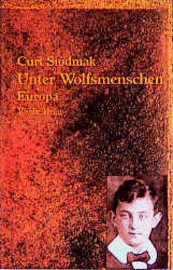 Unter Wolfsmenschen / Unter Wolfsmenschen von Prinzler,  Hans H., Schlüter,  Wolfgang, Siodmak,  Curt