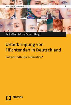 Unterbringung von Flüchtenden in Deutschland von Gunsch,  Salome, Vey,  Judith