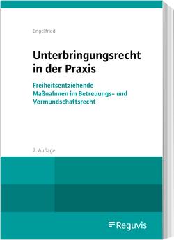 Unterbringungsrecht in der Praxis von Engelfried,  Ulrich