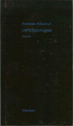 Unterderhand von Holschuh,  Andreas, Limbeck,  Sven