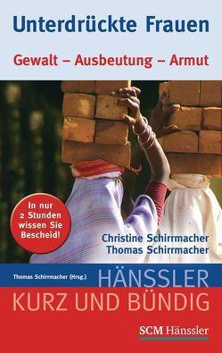 Unterdrückte Frauen von Schirrmacher,  Christine, Schirrmacher,  Thomas