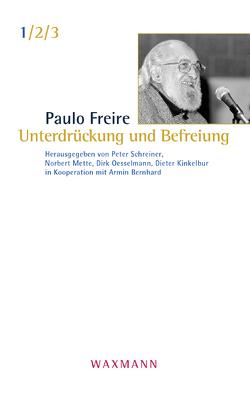 Unterdrückung und Beifreiung von Bernhard,  Armin, Freire,  Paulo, Kinkelbur,  Dieter, Mette,  Norbert, Oesselmann,  Dirk, Schreiner,  Peter