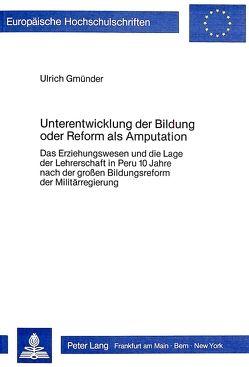 Unterentwicklung der Bildung oder Reform als Amputation von Gmünder,  Ulrich