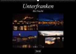 Unterfranken bei Nacht (Wandkalender 2018 DIN A2 quer) von Will,  Hans