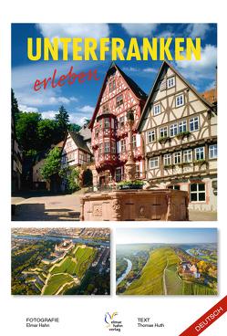 Unterfranken erleben. Deutsche Ausgabe von Gräter,  Carlheinz, Hahn,  Elmar, Kaiser,  Anton