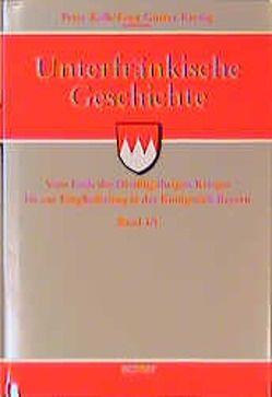 Unterfränkische Geschichte / Band 4/1 von Endres,  R, Kolb,  Peter, Krenig,  Ernst G, Schott,  H, Willoweit,  D