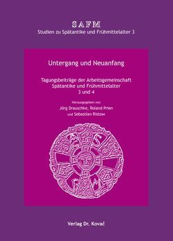 Untergang und Neuanfang von Drauschke,  Jörg, Prien,  Roland, Ristow,  Sebastian