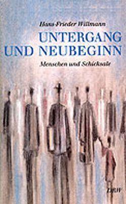 Untergang und Neubeginn von Willmann,  Hans F