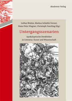 Untergangsszenarien von Bluhm,  Lothar, Schiefer Ferrari,  Markus, Wagner,  Hans Peter, Zuschlag,  Christoph