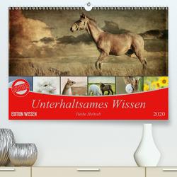 Unterhaltsames Wissen (Premium, hochwertiger DIN A2 Wandkalender 2020, Kunstdruck in Hochglanz) von Hultsch,  Heike