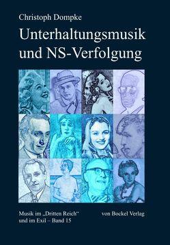 Unterhaltungsmusik und NS-Verfolgung von Dompke,  Christoph