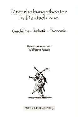Unterhaltungstheater in Deutschland von Jansen,  Wolfgang