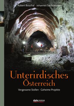 Unterirdisches Österreich von Bouchal,  Robert, Sachslehner,  Johannes