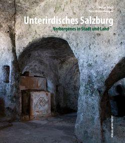 Unterirdisches Salzburg von Anzenberger,  Toni, Pfarl,  Peter