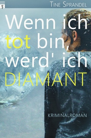 Unterland Krimis / Wenn ich tot bin, werd' ich Diamant von Sprandel,  Tine