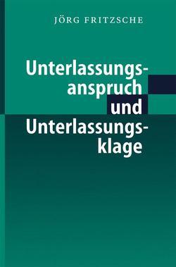 Unterlassungsanspruch und Unterlassungsklage von Fritzsche,  Jörg