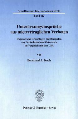 Unterlassungsansprüche aus mietvertraglichen Verboten. von Koch,  Bernhard A.