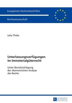 Unterlassungsverfügungen im Immaterialgüterrecht von Thöle,  Julia