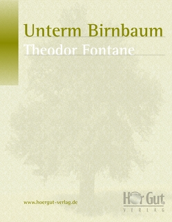 Unterm Birnbaum von Fontane,  Theodor