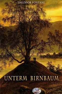 Unterm Birnbaum (Illustriert) von Fontane,  Theodor