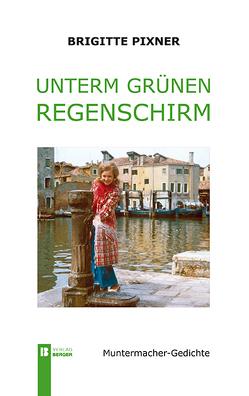 Unterm grünen Regenschirm von Pixner,  Brigitte