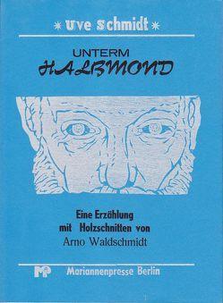 Unterm Halbmond von Schmidt,  Uve, Waldschmidt,  Arno