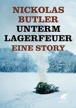 Unterm Lagerfeuer. Eine Story. von Butler,  Nickolas, Merkel,  Dorothee