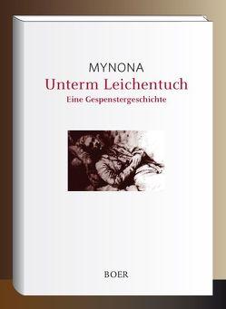 Unterm Leichentuch von Mynona,  Salomo Friedlaender