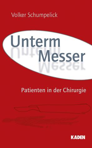 Unterm Messer von Bauer,  Hartwig, Henkel,  Reinhold, Schumpelick,  Volker