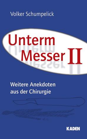 Unterm Messer II von Bahr,  Daniel, Henkel,  Reinhold, Schumpelick,  Volker