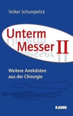 Unterm Messer II von Schumpelick,  Volker