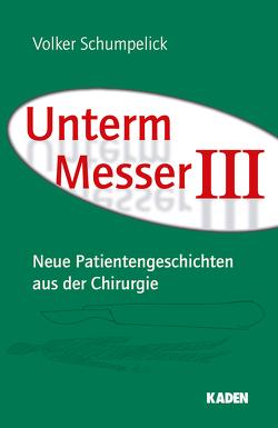 Unterm Messer III von Jähne,  Joachim, Mercker,  Hannes, Schumpelick,  Volker