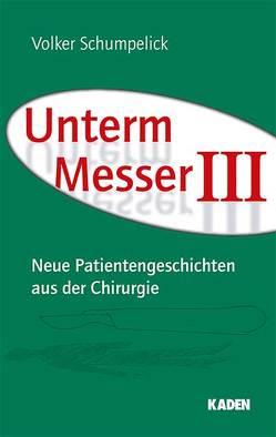 Unterm Messer III von Schumpelick,  Volker