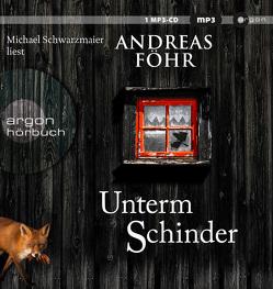Unterm Schinder von Föhr ,  Andreas, Schwarzmaier,  Michael