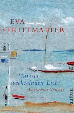 Unterm wechselnden Licht von Gábor,  Marianne, Strittmatter,  Eva