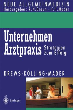 Unternehmen Arztpraxis von Drews,  Michael, Kölling,  Wolfgang, Mader,  Frank H.