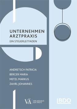 Unternehmen Arztpraxis von Andretsch,  Patricia, Berger,  Maria, Metzl,  Markus, Zahrl,  Johannes