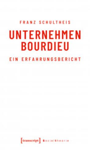 Unternehmen Bourdieu von Schultheis,  Franz
