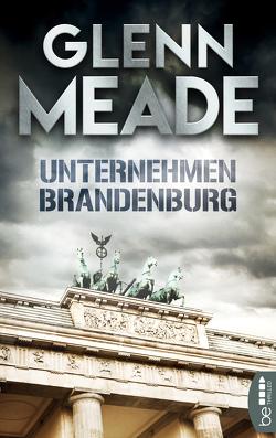 Unternehmen Brandenburg von Meade,  Glenn, Thon,  Wolfgang