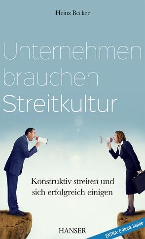 Unternehmen brauchen Streitkultur von Becker,  Heinz