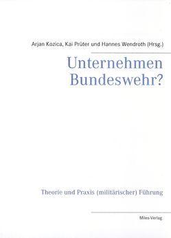 Unternehmen Bundeswehr? von Kozica,  Arjan, Prüter,  Kai, Wendroth,  Hannes