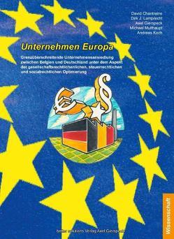 Unternehmen Europa von Chantraine,  David, Gierspeck,  Axel, Koch,  Andreas, Lamprecht,  Dirk J, Multhaupt,  Michael
