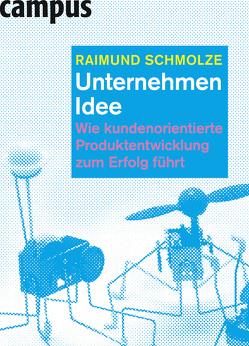 Unternehmen Idee von Schmolze,  Raimund